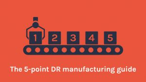 DR Manufacturing Guide